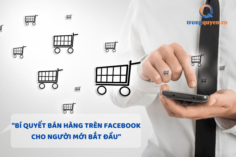 Bí quyết bán hàng trên Facebook cho người mới bắt đầu