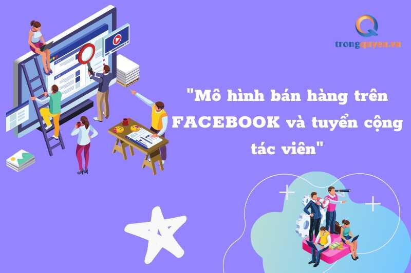 Mô hình bán hàng trên facebook và cộng tác viên trực tuyến