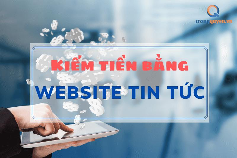 Bí quyết kiếm tiền bằng website tin tức