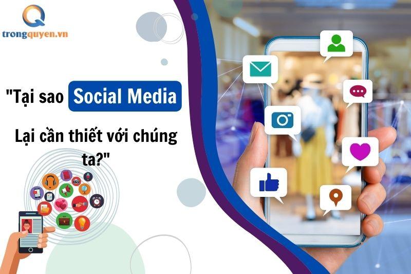 Tại sao Social Media lại cần thiết với chúng ta