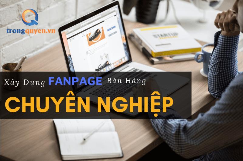 Tạo Fanpage Bán Hàng Chuyên Nghiệp